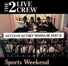 THE 2 LIVE CREW - SPORTS WEEKEND: AS CLEAN AS THEY WANNA BE, PT. 2 NEW CD
