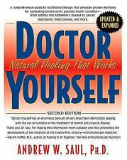 Doctor Yourself, Second Edition : Natural Healing That Works by Andrew Saul...