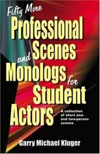 Fifty More Professional Scenes and Monologs for Student Actors: A Collection of