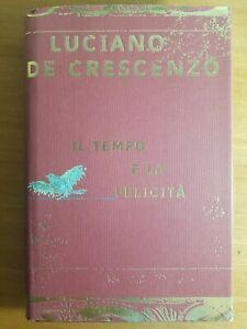LIBRO LUCIANO DE CRESCENZO - IL TEMPO E LA FELICITA' - MONDADORI 1998 1° ED