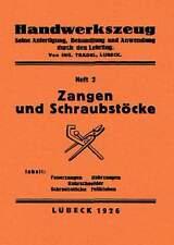 Werkzeugmacher 2 - Zangen & Schraubstock Schmieden 1926 Schmiedezange