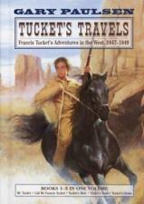 Tucket's Travels: Francis Tucket's Adventures in the West, 1847-1849-ExLibrary