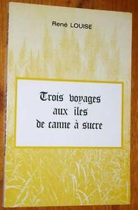 René Louise TROIS VOYAGES AUX ILES DE CANNE A SUCRE La Martinique Théatre 1988