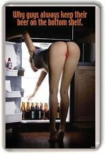 WHY GUYS ALWAYS KEEP THEIR BEER ON THE BOTTOM SHELF  Fridge Magnet