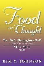 Food for Thought : Yes... . You're Hearing from God! ~a Book of Teachable...