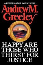 Happy Are Those Who Thirst for Justice by Andrew M. Greeley (1987, Hardcover)