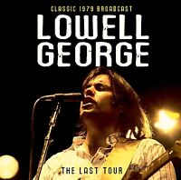 LOWELL GEORGE - THE LAST TOUR/RADIO BROADCAST 1979  CD NEU