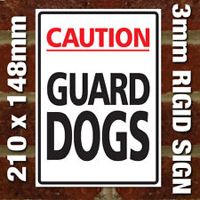 'CAUTION GUARD DOGS' SIGN - EXTERNAL 3MM RIGID SIGN