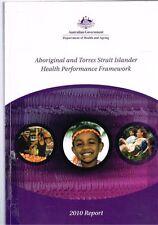 Aboriginal and Torres Strait Islander Health Performance Framework 2010 Report