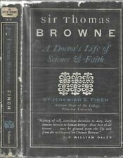 Sir Thomas Browne. A Dr's Life of Science & Faith by J. S. Finch. N. Y. 1950.1st