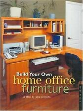 Build Your Own Home Office Furniture by Danny Proulx (2001, Paperback)
