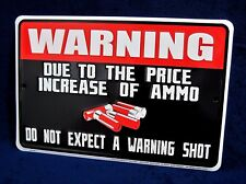 PRICE of AMMO -*US MADE* Embossed Metal Gun Rifle Warnimg Sign - Man Cave Garage