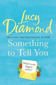 Something to Tell You by Diamond, Lucy Book The Cheap Fast Free Post