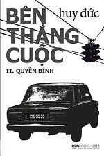 Ben Thang Cuoc : II Quyen Binh by Huy Duc (2012, Paperback)