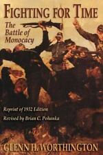 Fighting for Time: The Battle of Monocacy by Worthington, Glenn H.