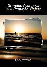 Grandes Aventuras de un Pequeño Viajero by R. C. Ontiveros (2011, Paperback)