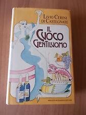 Livio Cerini di Castegnate IL CUOCO GENTILUOMO 1° ed. Mondadori 1980