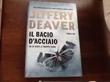 il Bacio d'Acciaio libro di Jeffery Deaver