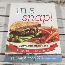 In a Snap Tasty Southern Recipes You Can Make in 5, 10, 15, or 30 Mins Cookbook