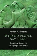 Who Do People Say I Am?: Rewriting Gospel in Emerging Christianity-ExLibrary