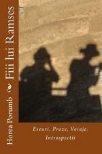 Eseuri Si Proza in Limba Romana: Fiii Lui Ramses : Eseuri. Proze. Voiaje....