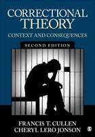 Correctional Theory : Context and Consequences, Paperback by Cullen, Francis ...