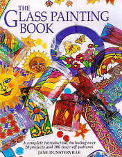 The Glass Painting Book: A Complete Introduction, Including Over 20 Projects and