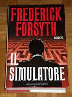 "Frederick Forsyth  ""IL SIMULATORE""  Mondadori 1ªEd. (copertina rigida)"