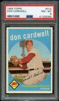 1959 Topps BB Card #314 Don Cardwell Philadelphia Phillies PSA NM-MT 8 !!!!