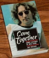Come Together: John Lennon in His Time SIGNED by JON WIENER 1991 PB