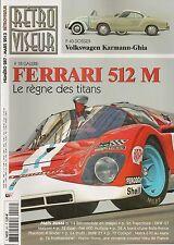 RETROVISEUR 287 VW KARMANN GHIA FERRARI 512 M DKW GT MALZONI ROLLS PHANTOM III