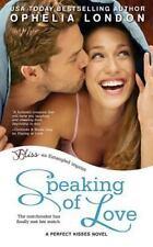 Speaking of Love by Ophelia London (2013, Paperback)