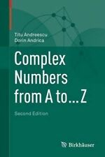 Complex Numbers from A to Z by Titu Andreescu, Dorin Andrica (Paperback, 2014)