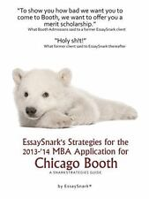 EssaySnark's Strategies for the 2013-'14 MBA Application for Chicago Booth: A Sn