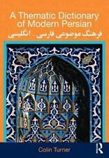 A Thematic Dictionary of Modern Persian by Colin Turner (2010, Paperback)