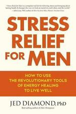 Stress Relief for Men: How to Use the Revolutionary Tools of Energy He-ExLibrary