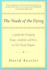 The Needs of the Dying: A Guide For Bringing Hope, Comfort, and Love to Life's F