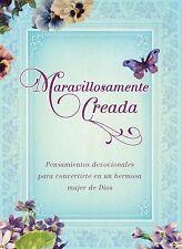 Maravillosamente Creada : Pensamientos Devocionales para Convertirte en una...