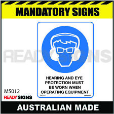 MANDATORY SIGN - MS012 - HEARING AND EYE PROTECTION MUST BE WORN WHEN OPERATING