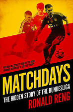 Matchdays: The Hidden Story of the Bundesliga by Ronald Reng (Paperback, 2016)