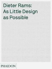 Dieter Rams: As Little Design as Possible: By Lovell, Sophie