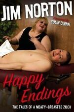Happy Endings : The Tales of a Meaty-Breasted Zilch by Jim Norton (2007, Hardcov