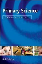 Primary Science : Teaching the Tricky Bits by Neil Rutledge (2010, Paperback)