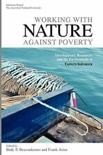 Working with Nature Against Poverty: Development, Resources and the Environment