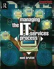 Managing the IT Services Process by Bruton, Noel