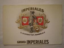 "ANTIQUE 1912 IMPERIALES S. SCHRATTET MAKER NY CIGAR LABEL AD 10 1/8"" x 6 3/4"""