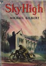 """RARE MICHAEL GILBERT CRIME NOVEL - """"SKY HIGH"""" - HODDER & STOUGHTON HB/DW (1957)"""
