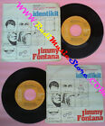 LP 45 7'' JIMMY FONTANA Identikit 1979 italy RCA BB 6130 no cd mc vhs dvd