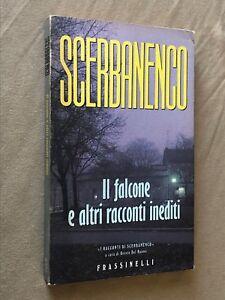 Scerbanenco - IL FALCONE e altri racconti inediti - 1a ediz Frassinelli 1993