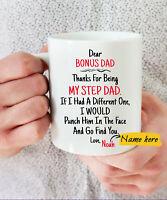 Dear Bonus Dad, Thank You For Being my Step Dad Coffee Mug -Funny Happy Father's